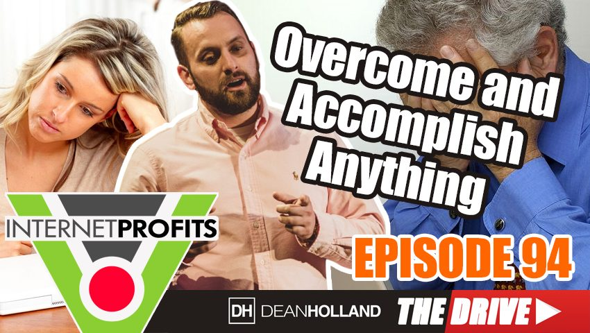 Overcome-And-Accomplish-Anything-The-Drive-Episode-94