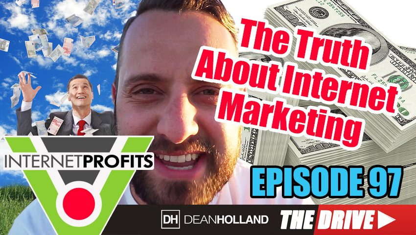 The-Truth-About-Internet-Marketing-The-Drive-Episode-97