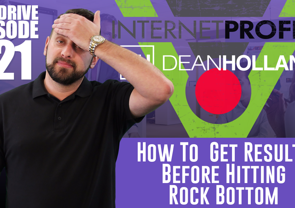 How-To-Get-Results-Before-Hitting-Rock-Bottom-The-Drive-Episode-121