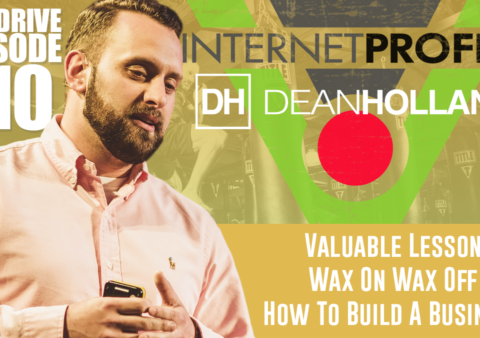 Valuable-Lesson-Wax-On-Wax-Off-How-To-Build-A-Business-The-Drive-Episode-110