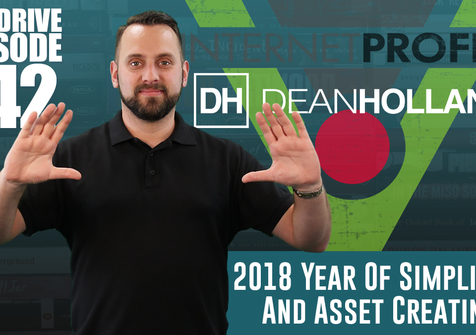 2018-Year-Of-Simplicity-And-Asset-Creating-The-Drive-Episode-142