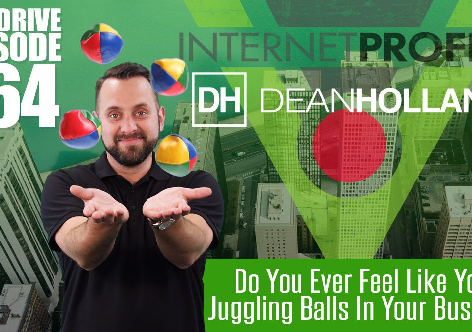 Do-You-Ever-Feel-Like-Your-Juggling-Balls-In-Your-Business-The-Drive-Episode-164-v2