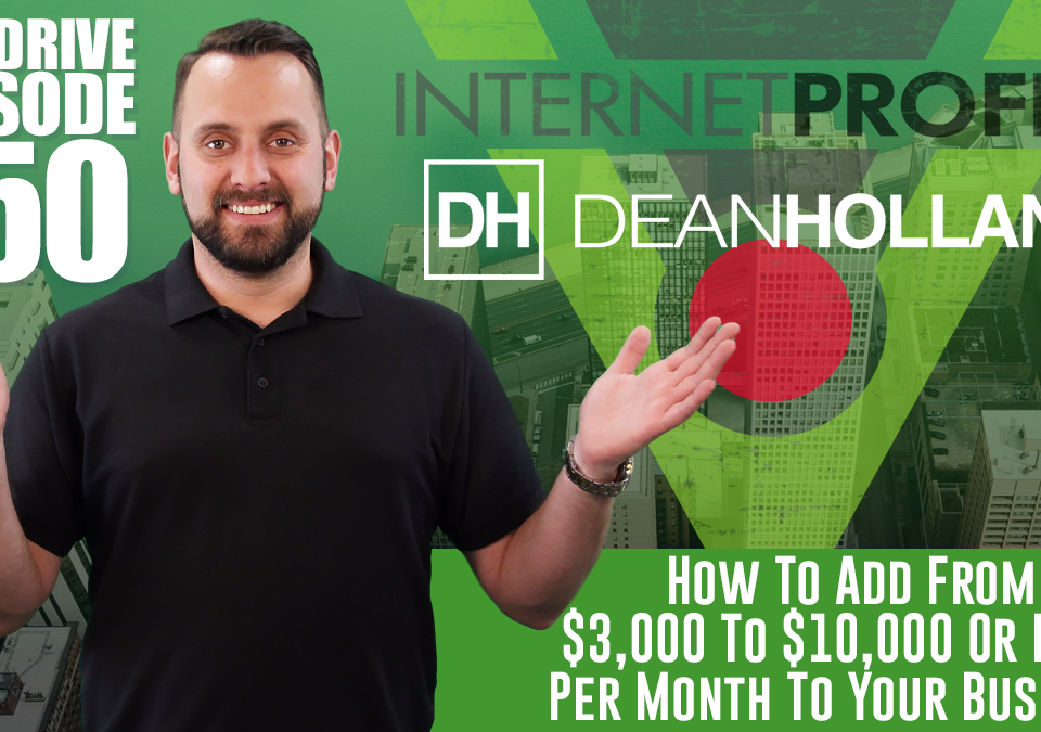 How-To-Add-From-$3,000-To-$10,000-Or-More-Per-Month-To-Your-Business-The-Drive-Episode-150