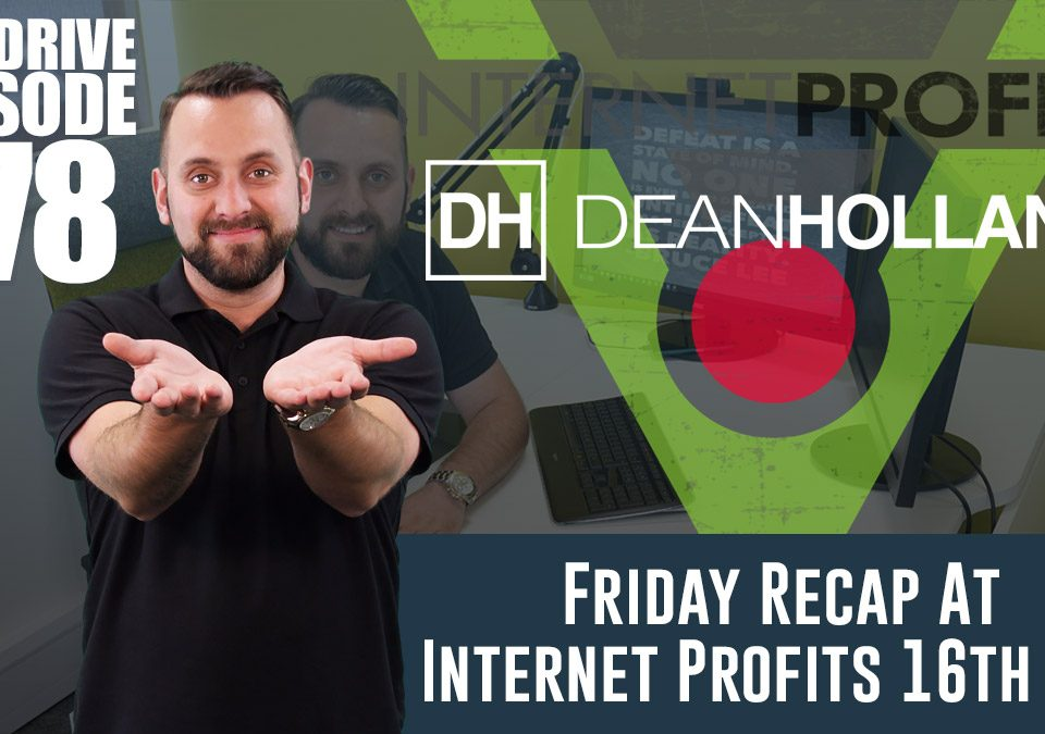 Friday-Recap-At-Internet-Profits-16th-February-2018-The-Drive-Episode-178
