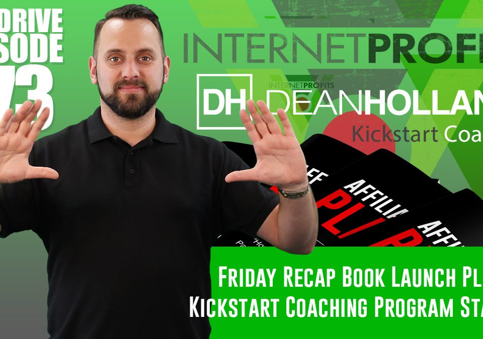 Friday-Recap-Book-Launch-Plus-Kickstart-Coaching-Program-Started-The-Drive-Episode-173