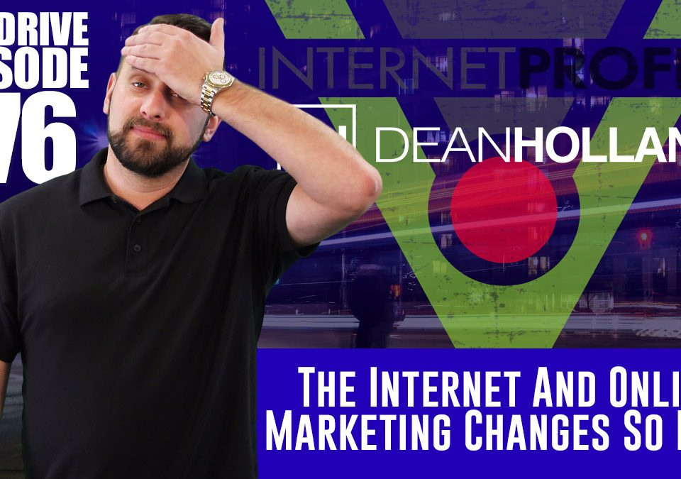 The-Internet-And-Online-Marketing-Changes-So-Fast-The-Drive-Episode-176