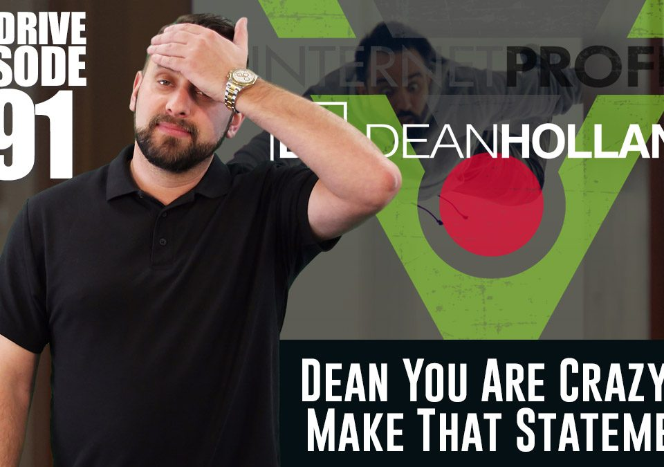 Dean-You-Are-Crazy-To-Make-That-Statement-The-Drive-Episode-191