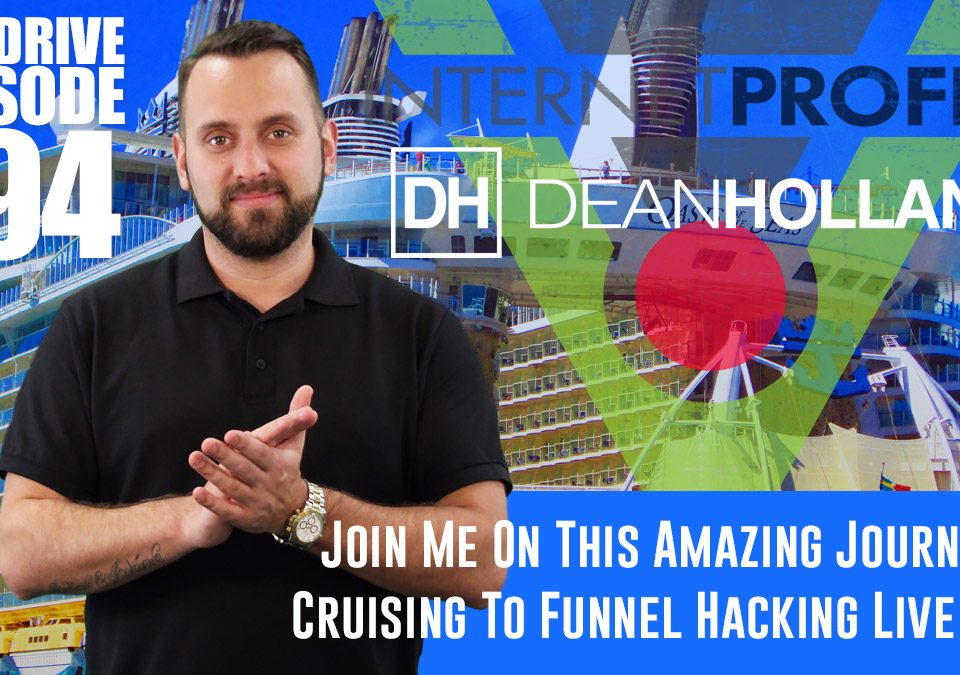 Join-Me-On-This-Amazing-Journey-Cruising-To-Funnel-Hacking-Live-2018-The-Drive-Episode-194