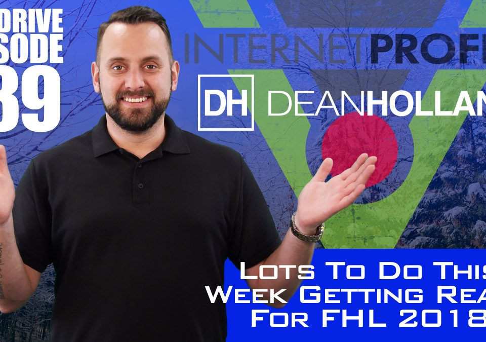 Lots-To-Do-This-Week-Getting-Ready-For-FHL-2018-The-Drive-Episode-189