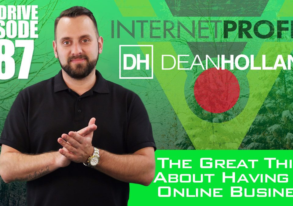 The-Great-Thing-About-Having-An-Online-Business-The-Drive-Episode-187