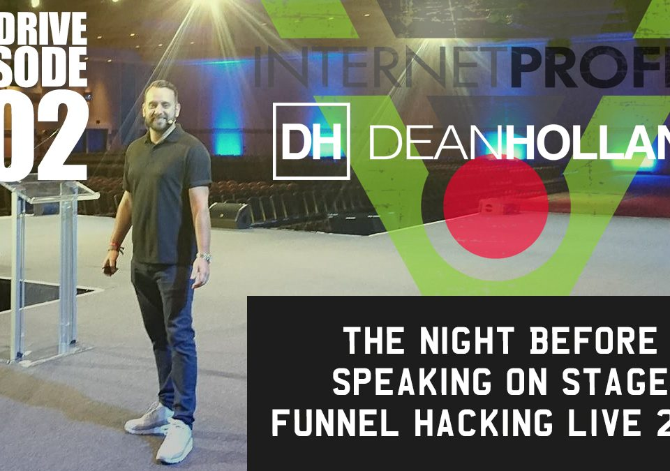 The-Night-Before-Speaking-On-Stage-Funnel-Hacking-Live-2018-The-Drive-Episode-202