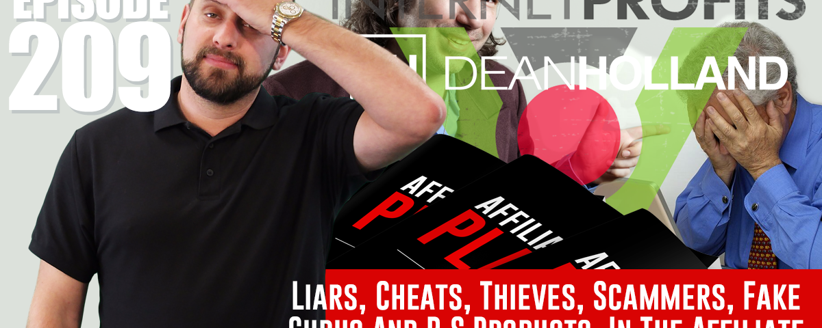 Liars-Cheats-Thieves-Scammers-Fake-Gurus-And-B.S-Products-In-The-Affiliate-Marketing-Industry-The-Drive-Episode-209-V2
